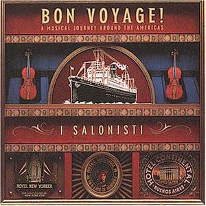 I Salonisti - Bon voyage (A Musical Journey Around The Americas)