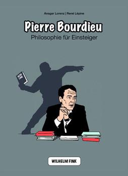 Pierre Bourdieu. Philosophie für Einsteiger - Ansgar Lorenz