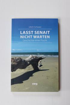 Lasst Senait nicht warten. Geschichte einer Flucht - Schwarz Ulrich  [Taschenbuch]