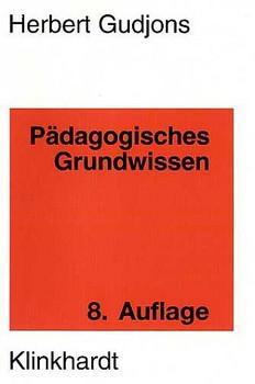 Pädagogisches Grundwissen. Überblick - Kompendium - Studienbuch - Herbert Gudjons