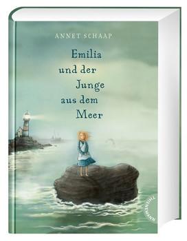 Emilia und der Junge aus dem Meer - Annet Schaap  [Gebundene Ausgabe]