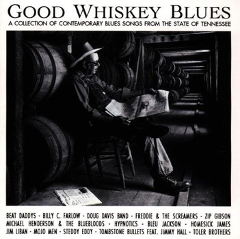 Good Whiskey Blues - Tennessee Vol.1