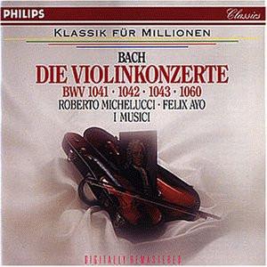 Michelucci - Violinkonzert.Bwv 1041-43/1060