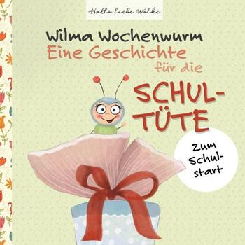 Wilma Wochenwurm: Eine Geschichte für die Schultüte. Zum Schulstart - Susanne Bohne  [Taschenbuch]