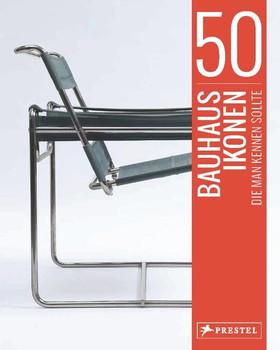 50 Bauhaus-Ikonen, die man kennen sollte - Josef Straßer  [Gebundene Ausgabe]