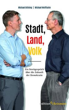 Stadt, Land, Volk. Ein Streitgespräch über die Zukunft der Demokratie - Michael Wolffsohn  [Taschenbuch]