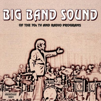 Big Band Sound - Big Band Sounds of the 70s...