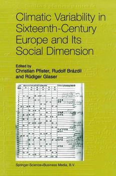 Climatic Variability in Sixteenth-Century Europe and Its Social Dimension [Gebundene Ausgabe]