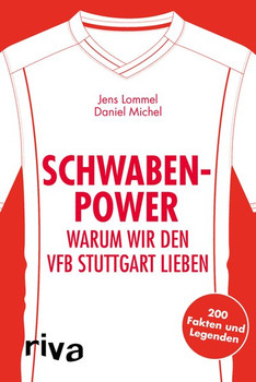 Schwaben-Power - warum wir den VfB Stuttgart lieben. 200 Fakten und Legenden - Daniel Michel  [Taschenbuch]