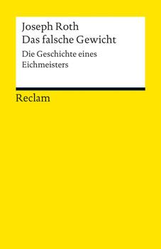 Das falsche Gewicht: Die Geschichte eines Eichmeisters - Roth, Joseph