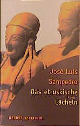 Das etruskische Lächeln - José L. Sampedro