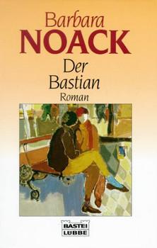 Der Bastian. - Barbara Noack