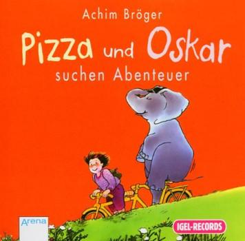 Achim Bröger - Pizza und Oskar Suchen Abenteu