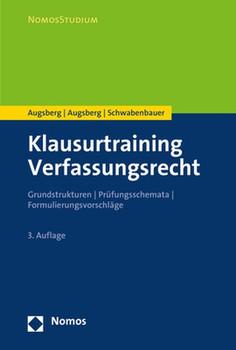 Klausurtraining Verfassungsrecht. Grundstrukturen | Prüfungsschemata | Formulierungsvorschläge - Ino Augsberg [Taschenbuch]