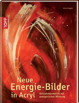 Neue Energiebilder in Acryl: Keilrahmenmotive mit energetischer Wirkung - Alice Rögele