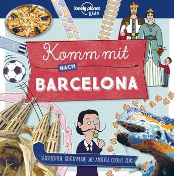 Lonely Planet Kinderreiseführer Komm mit nach Barcelona (Lonely Planet Kids) - Lonely Planet  [Taschenbuch]