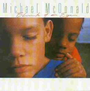 Michael Mcdonald - Blink of An Eye