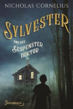 Sylvester und der Gespensterdoktor - Nicholas Cornelius  [Gebundene Ausgabe]