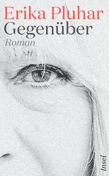 Gegenüber. Roman - Erika Pluhar  [Taschenbuch]