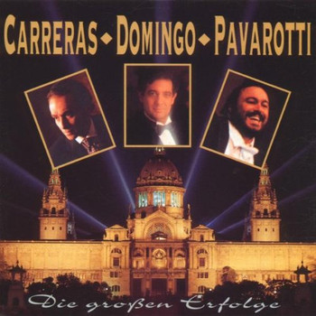 Carreras - Die größten Erfolge (Carreras, Domingo, Pavarotti)