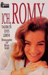 Ich, Romy. Tagebuch eines Lebens. - Romy Schneider