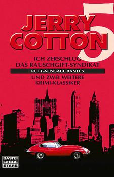 Jerry Cotton. Kult-Ausgabe Band 05 - Jerry Cotton