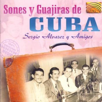 Sergio Alvarez Y Amigos - Sones Y Guajiras de Cuba