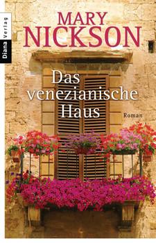 Das venezianische Haus: Roman - Mary Nickson