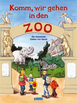 Komm, wir gehen in den Zoo - Ria Gersmeier