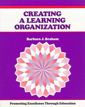 Crisp: Creating a Learning Organization: Promoting Excellence Through Change (Crisp Fifty-Minute Books) - Braham, Barbara J.