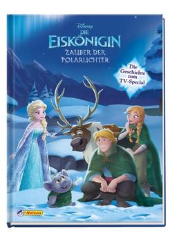 Disney Die Eiskönigin: Zauber der Polarlichter. Die Geschichte zum TV-Special [Gebundene Ausgabe]