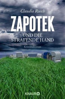 Zapotek und die strafende Hand: Kriminalroman - Rusch, Claudia