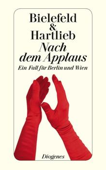 Nach dem Applaus: Ein Fall für Berlin und Wien - Bielefeld, Claus-Ulrich