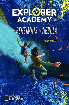 Explorer Academy - Das Geheimnis um Nebula - Trudi Trueit  [Gebundene Ausgabe]