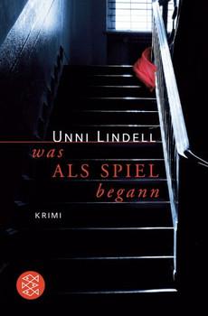 Was als Spiel begann - Unni Lindell