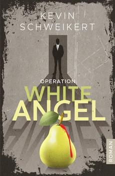 Operation White Angel - Kevin Schweikert  [Taschenbuch]