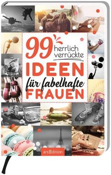 99 herrlich verrückte Ideen für fabelhafte Frauen [Taschenbuch]