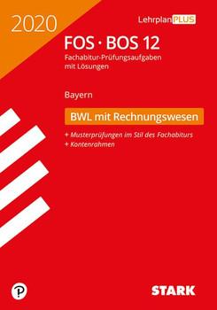 STARK Abiturprüfung FOS/BOS Bayern 2020 - Betriebswirtschaftslehre mit Rechnungswesen 12. Klasse [Taschenbuch]