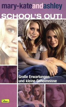 mary-kateandashley - School's out!: Mary-Kate and Ashley 01. School's Out!: BD 1 - Emma Harrison
