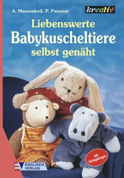 Liebenswerte Babykuscheltiere selbst genäht - Angelika Massenkeil