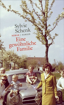 Eine gewöhnliche Familie. Roman - Sylvie Schenk  [Gebundene Ausgabe]