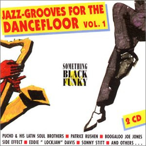 Various - Jazz-Grooves for the Dancefloor Vol. 1 - Something Black and Funky
