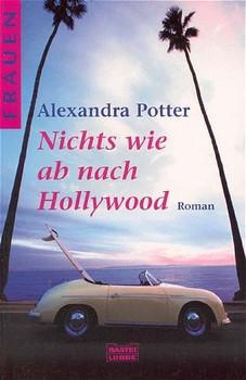 Nichts wie ab nach Hollywood - Alexandra Potter