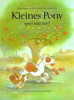 Kleines Pony, spiel mit mir! - Gerda M. Scheidl