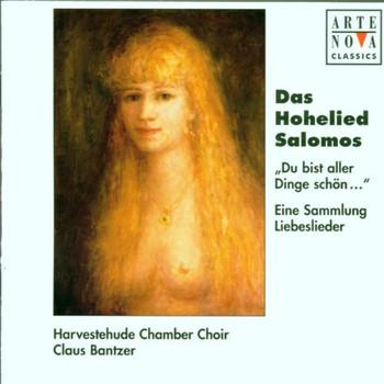 Harvestehuder Kammerchor - Das Hohelied Salomos (Du bist aller Dinge schön: Eine Sammlung Liebeslieder)