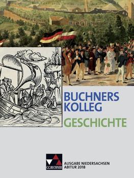 Buchners Kolleg Geschichte – Ausgabe Niedersachsen Abitur 2014/2015 / Buchners Kolleg Geschichte Nds Abitur 2018 - Hartmann Wunderer  [Gebundene Ausgabe]