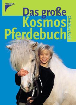 Das große Kosmos Pferdebuch - Christiane Gohl