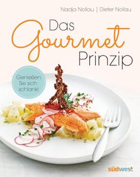 Das Gourmet-Prinzip: Genießen Sie sich schlank! - Nollau, Nadja