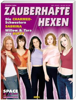 Zauberhafte Hexen. Die Charmed-Schwestern. Sabrina. Willow und Tara aus Buffy - Christian Lukas