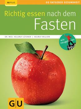 Richtig essen nach dem Fasten (GU Ratgeber Gesundheit) - Helmut Million